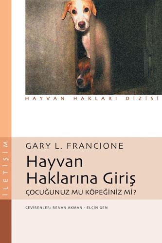 HAYVAN HAKLARINA GİRİŞ - Gary L. Francione